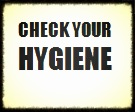 Check Your Hygiene